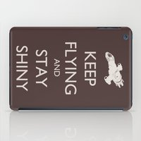 Keep Flying and Stay Shiny iPad Case