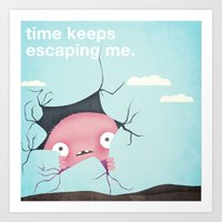Time Keeps Escaping Me Art Print