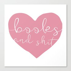 Books and Sh*t (Pink V2) Canvas Print