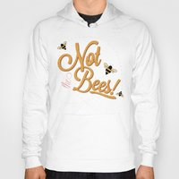 Not The Bees Hoody
