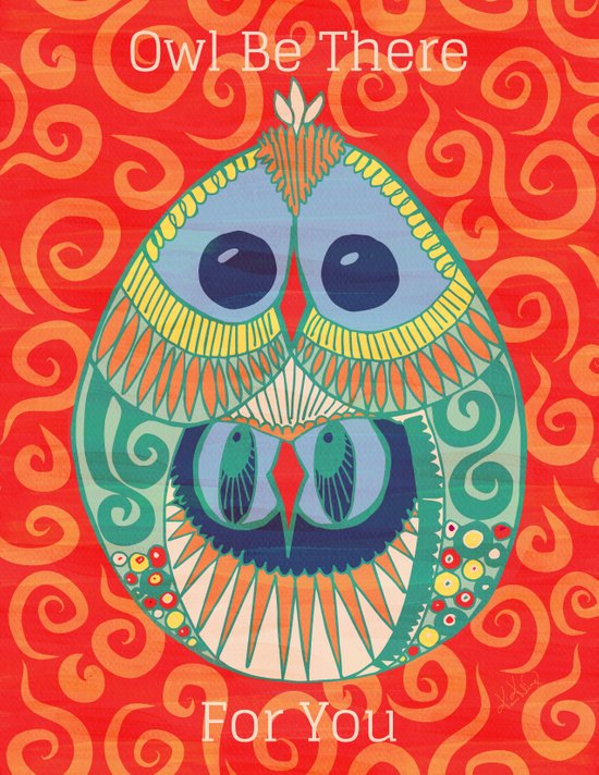 Owl Be There For You Art Print