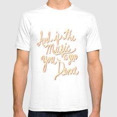 And if the Music is good you Dance SMALL Mens Fitted Tee White