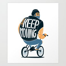 Keep moving Art Print
