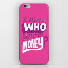 Who doesn't like money? iPhone & iPod Skin
