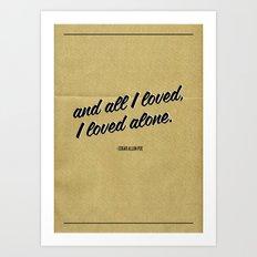 All I Loved Art Print