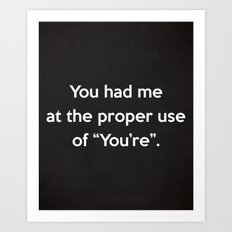 Proper Use Of You're Funny Quote Art Print