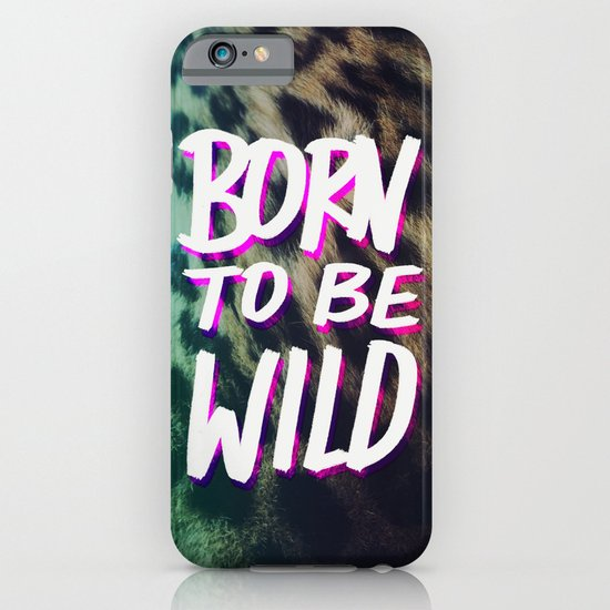 Born to Be Wild iPhone & iPod Case