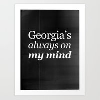 Georgia's Always On My M… Art Print