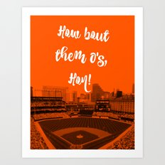 How bout them O's Art Print