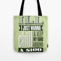 I Juswanna Chill Tote Bag