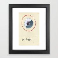 You Struggle Framed Art Print