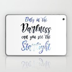 Only in Darkness can you see the Starlight  Laptop & iPad Skin