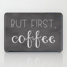 But First, Coffee iPad Case