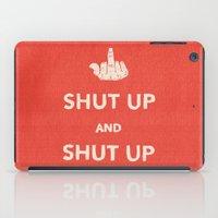 SHUT UP iPad Case