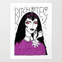 Bitch Bites! Art Print
