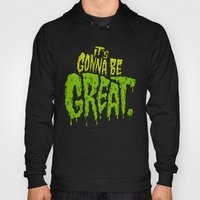 It's Gonna Be Great... Hoody