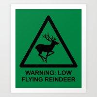 Warning: Low Flying Rein… Art Print