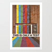 This Is Only A Test Art Print