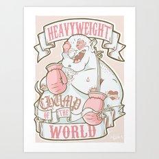 Heavyweight Chump! Art Print