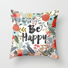 BE HAPPY SURROUNDED WITH FLOWERS AND PLANTS Throw Pillow