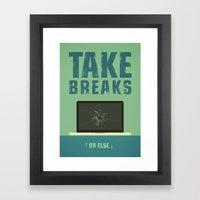 Take Breaks. A PSA For S… Framed Art Print