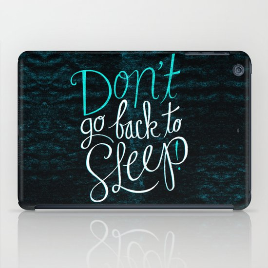 Don't Go Back To Sleep! iPad Case