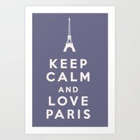 Keep Calm and Love Paris Art Print