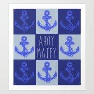 Ahoy Matey! Art Print