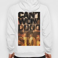 CAN'T WON'T DON'T STOP Hoody