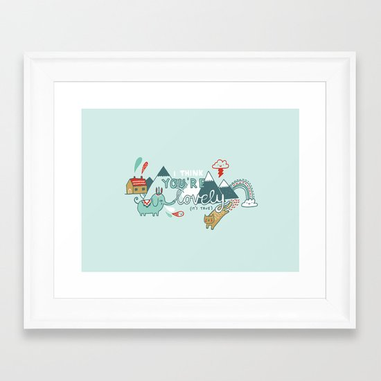 I Think You're Lovely Framed Art Print