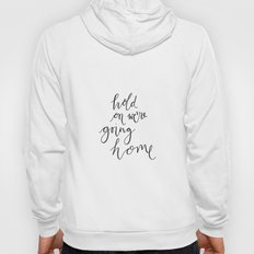 Hold On Typography Hoody