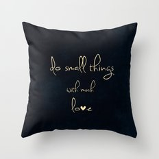do small things with much love Throw Pillow