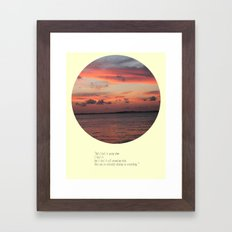 The Sun Shines On Everything Framed Art Print