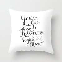 Right Meow Throw Pillow