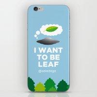I WANT TO BE LEAF iPhone & iPod Skin