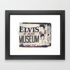 Elvis is Alive Framed Art Print