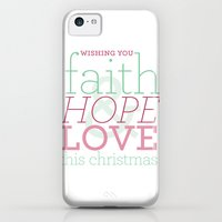 iPhone 5c Cases featuring FAITH HOPE LOVE by Letters from Rita