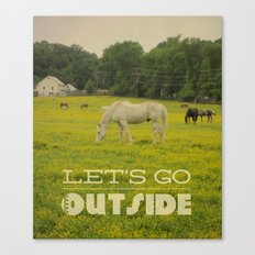 Let's Go Outside Canvas Print
