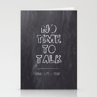 No Time To Talk - Send M… Stationery Cards