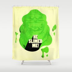 He Slimed Me! Shower Curtain
