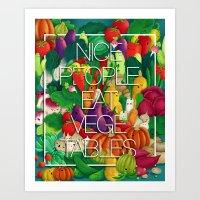 Nice People Eat Vegetabl… Art Print