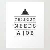 Need A Job Art Print