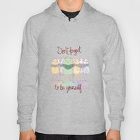 Don't Forget To Be Yours… Hoody