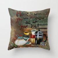 Home Is Where You Brew Y… Throw Pillow