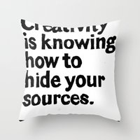 Creativity Is Knowing Ho… Throw Pillow