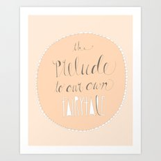 Prelude to our fairytale Art Print
