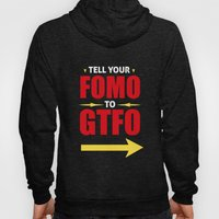 Tell Your FOMO To GTFO Hoody