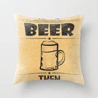 Throw Pillow featuring Have BEER Then NO-FEAR by Adil Siddiqui