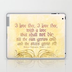 I love thee, I love thee - ROMEO & JULIET - SHAKESPEARE LOVE QUOTE Laptop & iPad Skin