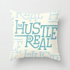 The Hustle Is Real Throw Pillow